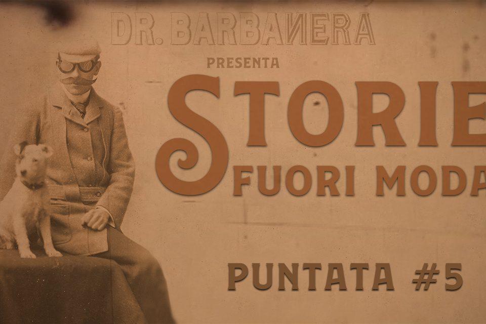 storie fuori moda puntata 5 dr.barbanera